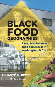 Black Food Geographies By Ashanté M. Reese