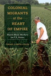 Colonial Migrants At The Heart Of Empire By Ismael Garcia Colon