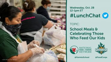 ICYMI: #LunchChat with National Farm to School Network and FoodCorps